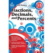 Fractions, Decimals, and Percents, Grades 3-5 by Carson-Dellosa Publishing