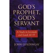 God's Prophet, God's Servant by John Goldingay