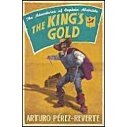 The King's Gold (A Captain Alatriste Adventure 4)