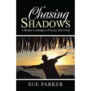 Chasing Shadows by Sue Parker