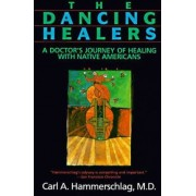 The Dancing Healers by Carl A. Hammerschlag
