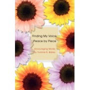 Finding My Voice, Peace by Piece by Yvonne D Bailey