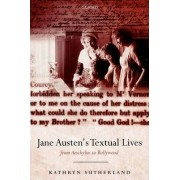 Jane Austen's Textual Lives by Kathryn Sutherland