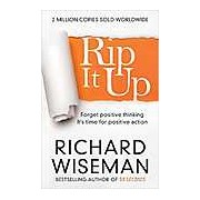 Rip it Up: Forget Positive Thinking it's Time for Positive Action