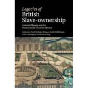 Legacies of British Slave-Ownership by Catherine Hall