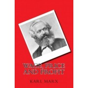 Wage, Price and Profit by Karl Marx