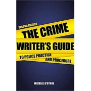 The Crime Writer's Guide to Police Practice and Procedure by Michael O'Byrne