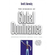 The Dynamics of Global Dominance by David B. Abernethy