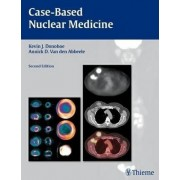 Case-Based Nuclear Medicine by Kevin J. Donohoe
