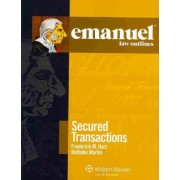 Emanuel Law Outlines for Secured Transactions by Frederick M Hart