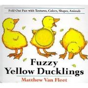 Fuzzy Yellow Ducklings by Matthew Van Fleet