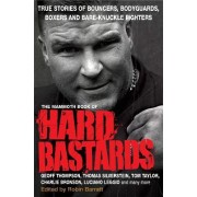 The Mammoth Book of Hard Bastards by Robin Barratt