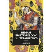 Indian Epistemology and Metaphysics by Joerg Tuske