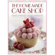 The Home-Made Cake Shop: Cupcakes, Whoopie Pies, Cake Pops & Afternoon Tea by Hannah Miles