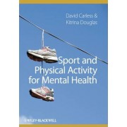 Sport and Physical Activity for Mental Health by David Carless