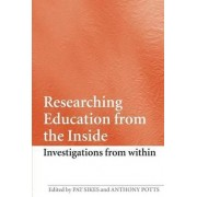 Researching Education from the Inside by Pat Sikes