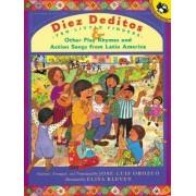 Diez Deditos: Ten Little Finge by Jose-Luis Orozco