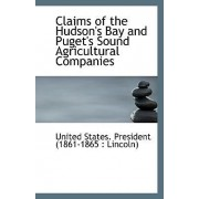 Claims of the Hudson's Bay and Puget's Sound Agricultural Companies by States President (1861-1865 Lincoln)