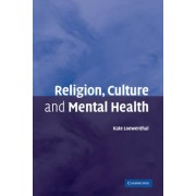 Religion, Culture and Mental Health by Kate Loewenthal