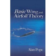 Basic Wing and Airfoil Theory by Alan Pope