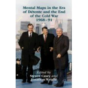 Mental Maps in the Era of Detente and the End of the Cold War 1968-91