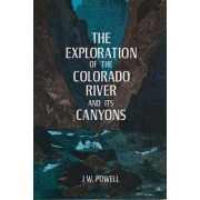 The Exploration of the Colorado River and Its Canyons by J. W. Powell