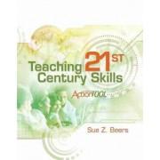 Teaching 21st Century Skills by Sue Beers