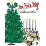 More Festive Strings for String Quartet or String Orchestra by Dr Joanne Martin PhD