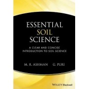 Essential Soil Science - a Clear and Concise Introduction to Soil Science by Mark Ashman