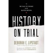 History on Trial by Deborah E. Lipstadt