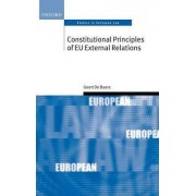Constitutional Principles of EU External Relations by Geert De Baere