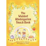 Waldorf Kindergarten Snack Book by Lisa Hildreth