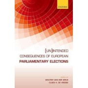(Un)intended Consequences of EU Parliamentary Elections by Wouter Van Der Brug