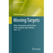 Moving Targets by Simon H. Lavington