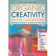 Organic Creativity in the Classroom by Jane Piirto