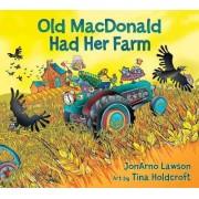Old MacDonald Had Her Farm by JonArno Lawson
