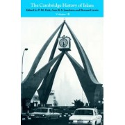 The Cambridge History of Islam: Volume 1B: The Central Islamic Lands Since 1918 by P. M. Holt