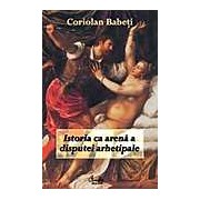 Istoria ca arena a disputei arhetipale