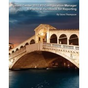 System Center 2012 R2 Configuration Manager by Professor of Economics School of Management and Finance Steve Thompson