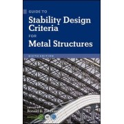 Guide to Stability Design Criteria for Metal Structures by Ronald D. Ziemian
