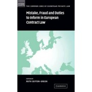 Mistake, Fraud and Duties to Inform in European Contract Law by Ruth Sefton-Green