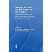 Learning and Work and the Politics of Working Life by Terri Seddon