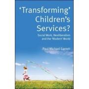 Transforming Children's Services by Paul Michael Garrett
