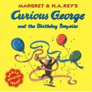 Curious George and the Birthday Surprise by H A Rey