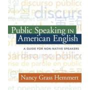 Public Speaking in American English by Nancy Grass Hemmert