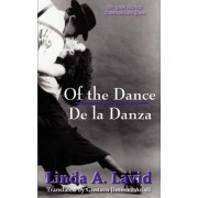 Of the Dance/de La Danza (English and Spanish Edition) (a Dual Language Book) by Linda A Lavid