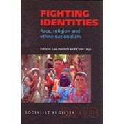 Socialist Register 2003: Fighting Identities: Race, Religion and Ethno-nationalism by Leo Panitch