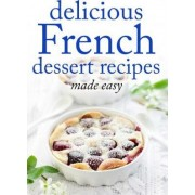 Delicious French Dessert Recipes by Desserts Of the World