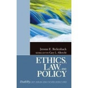 Ethics, Law, and Policy by Dr. Jerome E. Bickenbach
