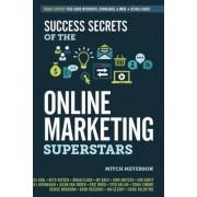 Success Secrets of the Online Marketing Superstars by Mitch Meyerson